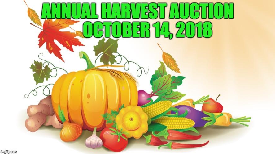ANNUAL HARVEST AUCTION OCT 14, 2018